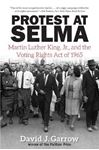 Picture of Protest at Selma: Martin Luther King, Jr, and the Voting Rights Act of 1965
