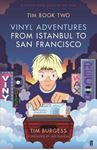 Picture of Tim Book Two: Vinyl Adventures from Istanbul to San Francisco