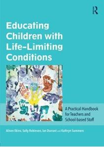 Picture of Educating Children with Life-Limiting Conditions: A Practical Handbook for Teachers and School-Based Staff