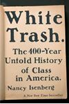 Picture of White Trash: The 400-Year Untold History of Class in America