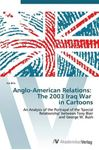 Picture of Anglo-American Relations: The 2003 Iraq War in Cartoons