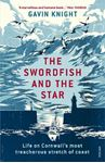 Picture of Swordfish and the Star: Life on Cornwall's Most Treacherous Stretch of Coast