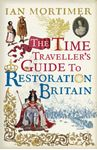 Picture of Time Traveller's Guide to Restoration Britain