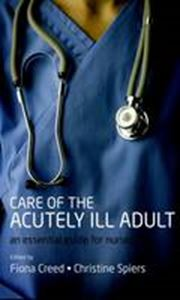 Picture of Care of the Acutely Ill Adult: An Essential Guide for Nurses