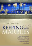 Picture of Keeping Their Marbles: How the Treasures of the Past Ended Up in Museums - and Why They Should Stay There