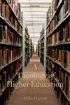 Picture of Theology of Higher Education