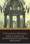 Picture of Christian Identity, Jews, and Israel in 17th-century England