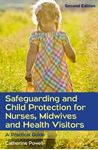 Picture of Safeguarding and Child Protection for Nurses, Midwives and Health Visitors: A Practical Guide 2ed