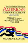 Picture of Cambridge History Of American Foreign Relations Volume IV: America in the Age of Soviet Power, 1945-1991