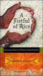 Picture of Fistful of Rice: My Unexpected Quest to End Poverty Through Profitabil