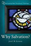 Picture of Why Salvation?: Reframing New Testament Theology