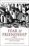 Picture of Fear and Friendship: Anglicans Engaging with Islam