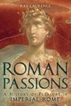 Picture of Roman Passions : A History of Pleaseure in Imperial rome