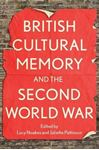 Picture of British Cultural Memory and the Second World War