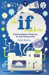 Picture of If Machine: Philosophical Enquiry in the Classroom