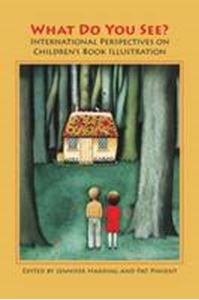 Picture of What Do You See?: International Perspectives on Children's Book Illustration
