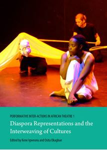 Picture of Performative Inter-actions in African Theatre 1: Diaspora Representations and the Interweaving of Cultures: 1