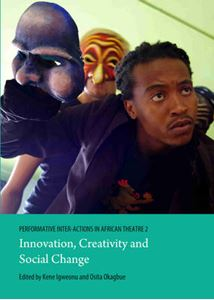 Picture of Performative Inter-actions in African Theatre 2: Innovation, Creativity and Social Change: 2