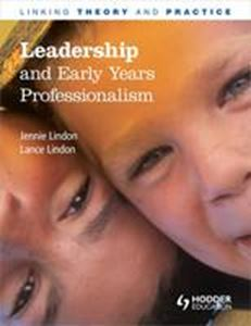 Picture of Leadership and Early Years Professionalism: Linking Theory and Practice