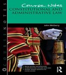 Picture of Course Notes: Constitutional and Administrative Law