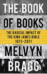 Picture of Book of Books: The Radical Impact of the King James Bible 1611-2011