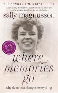 Picture of Where Memories Go:Why dementia changes everything