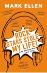 Picture of Rock Stars Stole My Life!: A Big Bad Love Affair with Music