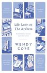 Picture of Life, Love and the Archers: Recollections, Reviews and Other Prose