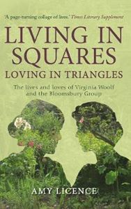 Picture of Living in Squares, Loving in Triangles: The Lives and Loves of Virginia Woolf and the Bloomsbury Group