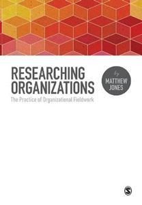 Picture of Researching Organizations: The Practice of Organizational Fieldwork