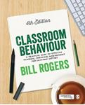 Picture of Classroom Behaviour: A Practical Guide to Effective Teaching, Behaviour Management 4ed