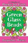 Picture of Green Glass Beads: A Collection of Poems for Girls
