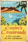 Picture of Empire's Crossroads: A New History of the Caribbean