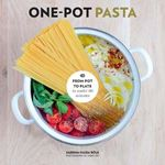 Picture of One-Pot Pasta: From Pot to Plate in Under 30 Minutes