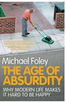 Picture of Age of Absurdity: Why Modern Life Makes it Hard to be Happy