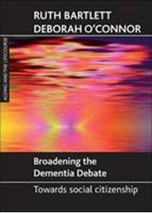 Picture of Broadening the dementia debate:towards social citizenship