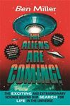 Picture of Aliens Are Coming!: The Exciting and Extraordinary Science Behind Our Search for Life in the Universe