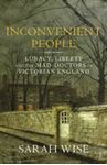 Picture of Inconvenient People; Lunacy, Liberty, And The Mad-doctors In Victorian England