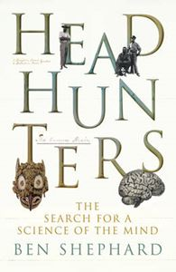 Picture of Head Hunters: The Search for a Science of the Mind