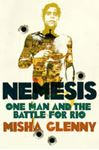 Picture of Nemesis: One Man and the Battle for Rio