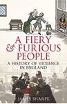Picture of Fiery & Furious People: A History of Violence in England