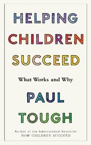 Picture of Helping Children Succeed:  What Works and Why