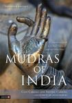 Picture of Mudras of India: A Comprehensive Guide to the Hand Gestures of Yoga and Indian Dance
