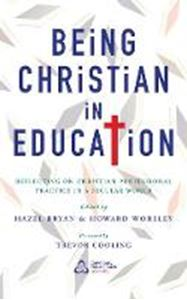 Picture of Being Christian in Education: Faith Perspectives on Practice and Policy