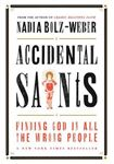 Picture of Accidental Saints: Finding God in All the Wrong People