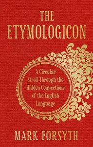Picture of Etymologicon: A Circular Stroll Through the Hidden Connections of the English Language