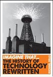 Picture of Imagine That - Technology: The History of Technology Rewritten
