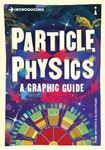 Picture of Introducing Particle Physics: A Graphic Guide