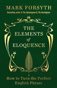 Picture of The Elements of Eloquence: How to Turn the Perfect English Phrase