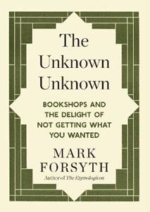 Picture of Unknown Unknown: Bookshops and the Delight of Not getting What You Wanted